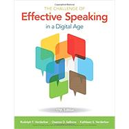 The Challenge of Effective Speaking in a Digital Age by Verderber, Rudolph F.; Verderber, Kathleen S.; Sellnow, Deanna D., 9781305948198