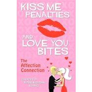 Kiss Me Penalties and Love You Bites : The Affection Connection by Ewing, Burke, 9781432738198