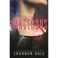 Dangerous by Hale, Shannon, 9781619638198