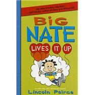 Big Nate Lives It Up by Peirce, Lincoln, 9780062378200