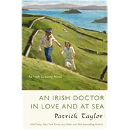 An Irish Doctor in Love and at Sea An Irish Country Novel by Taylor, Patrick, 9780765378200