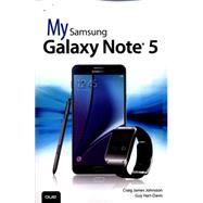 My Samsung Galaxy Note 5 by Johnston, Craig James; Hart-Davis, Guy, 9780789758200