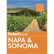 Fodor's Napa & Sonoma by FODOR'S TRAVEL GUIDES, 9781101878200