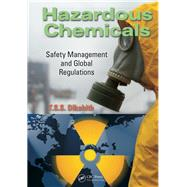 Hazardous Chemicals: Safety Management and Global Regulations by Dikshith; T.S.S., 9781439878200