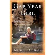 Gap Year Girl by Bohr, Marianne C., 9781631528200