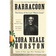 Barracoon by Hurston, Zora Neale; Plant, Deborah G.; Walker, Alice, 9780062748201