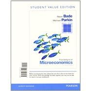 Foundations of Microeconomics, Student Value Edition Plus NEW MyEconLab with Pearson eText -- Access Card Package by Bade, Robin; Parkin, Michael, 9780133578201