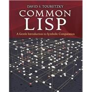 Common Lisp A Gentle Introduction To Symbolic Computation