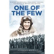 One of the Few by Kent, Johnny; Kent, Alexandra, 9780750968201