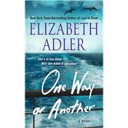 One Way or Another A Novel by Adler, Elizabeth, 9781250058201