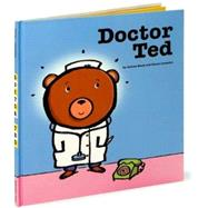 Doctor Ted by Beaty, Andrea; Lemaitre, Pascal, 9781416928201