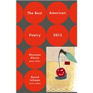 The Best American Poetry 2015 by Alexie, Sherman, 9781476708201