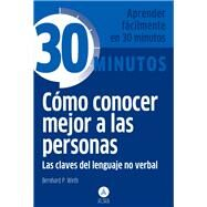 Como conocer mejor a las personas / How to Get to Know People by Wirth, Bernhard P., 9788415618201