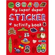 My Super Duper Sticker Activity Book by Priddy, Roger, 9780312518202