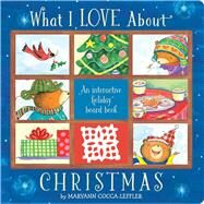 What I Love About Christmas by Cocca-Leffler, Maryann, 9781454918202