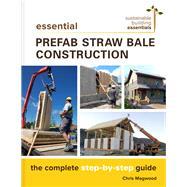 Essential Prefab Straw Bale Construction by Magwood, Chris, 9780865718203
