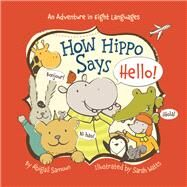 How Hippo Says Hello! by Samoun, Abigail; Watts, Sarah, 9781454908203