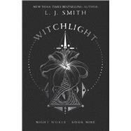Witchlight by Smith, L. J., 9781481498203