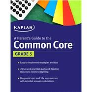 Parent's Guide to the Common Core: 5th Grade by Kaplan, 9781618658203