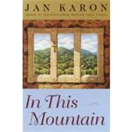In This Mountain by KARON, JAN, 9780375728204