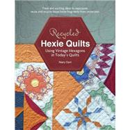 Recycled Hexie Quilts by Kerr, Mary W., 9780764348204