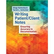 Writing Patient / Client Notes: Ensuring Accuracy in Documentation by Kettenbach, Ginge, Ph.D.; Schlomer, Sara L.; Fitzgerald, Jill (CON), 9780803638204