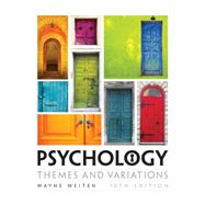 Psychology: Themes and Variations by Weiten, 9781305498204