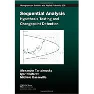 Sequential Analysis: Hypothesis Testing and Changepoint Detection by Tartakovsky; Alexander, 9781439838204