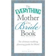 The Everything Mother of the Bride Book by Martin, Katie, 9781440588204