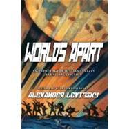 Worlds Apart by Levitsky, Alexander, 9781585678204