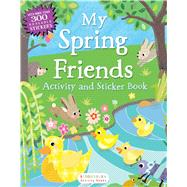 My Spring Friends Activity and Sticker Book by Unknown, 9781619638204