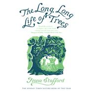The Long, Long Life of Trees by Stafford, Fiona, 9780300228205