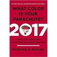 What Color Is Your Parachute? 2017 by BOLLES, RICHARD N., 9780399578205