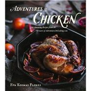 Adventures in Chicken by Flores, Eva Kosmas, 9780544558205