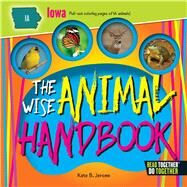 The Wise Animal Handbook Iowa by Jerome, Kate B., 9780738528205