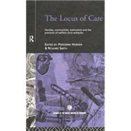 The Locus of Care: Families, Communities, Institutions, and the Provision of Welfare Since Antiquity by Horden,Peregrine, 9781138868205