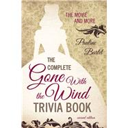 The Complete Gone With the Wind Trivia Book by Bartel, Pauline, 9781589798205
