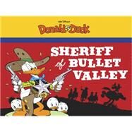 Sheriff of Bullet Valley: Starring Walt Disney's Donald Duck by Barks, Carl, 9781606998205