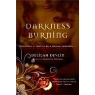 Darkness Burning by Devlin, Delilah, 9780061498206