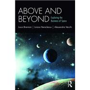 Above and Beyond: Exploring the Business of Space by Brennan; Louis, 9781138098206