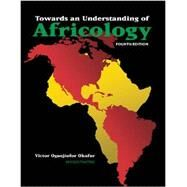 Towards an Understanding of Africology by Okafor, Victor O., 9781465248206