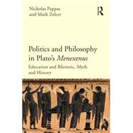 Politics and Philosophy in Plato's Menexenus by Pappas; Nickolas, 9781844658206