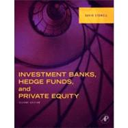 Investment Banks, Hedge Funds, and Private Equity by Stowell, David P., 9780124158207