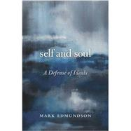 Self and Soul by Edmundson, Mark, 9780674088207
