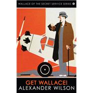 Get Wallace! by Wilson, Alexander, 9780749018207