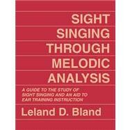 Sight Singing Through Melodic Analysis by Bland, Leland D., 9780882298207