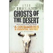 Ghosts of the Desert by Ireland, Ryan, 9781780748207
