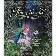 Fairy World by Caldwell, Stella A.; Forshaw, Ryan, 9780764168208