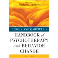 Bergin and Garfield's Handbook of Psychotherapy and Behavior Change by Lambert, Michael J., 9781118038208