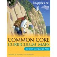 Common Core Curriculum Maps in English Language Arts, Grades 9-12 by Unknown, 9781118108208